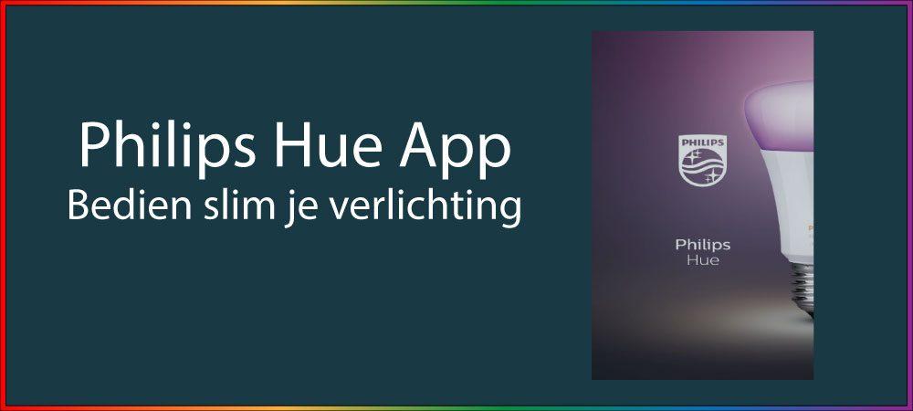 Slim je lampen bedienen met de Philips Hue app