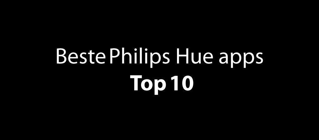 Dit zijn de beste Philips Hue apps