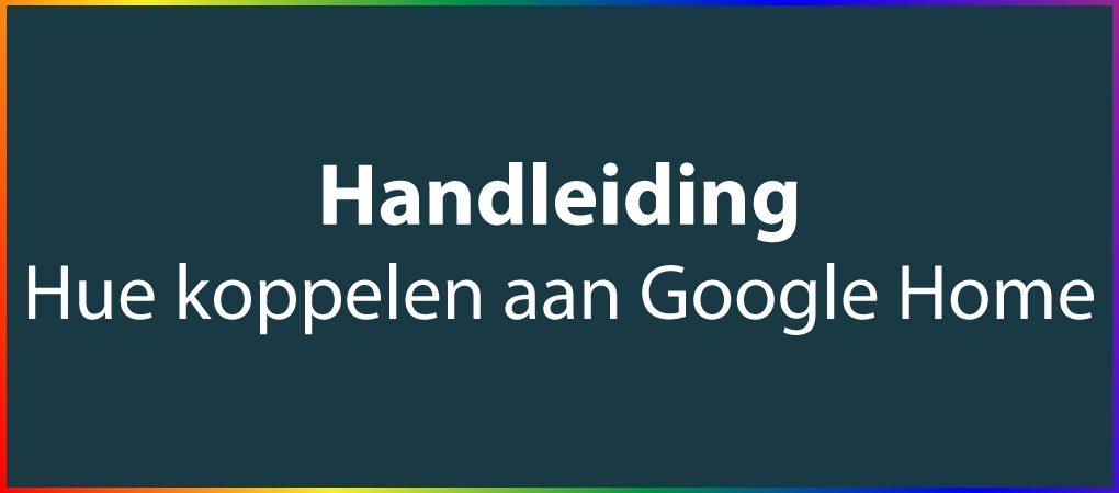 Philips Hue koppelen aan google home